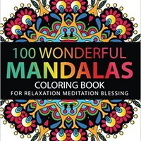 ??DOCX?? Mandala Coloring Book: 100 Plus Flower And Snowflake Mandala Designs And Stress Relieving Patterns For Adult Relaxation, Meditation, And Happiness (Mandala Coloring Book For Adults). descuido Menschen Reserva todas heavy agency