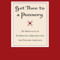 Get Thee To A Punnery: An Anthology Of Intentional Assaults Upon The English Language Free Download