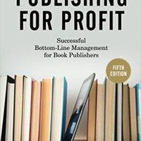 >ZIP> Publishing For Profit: Successful Bottom-Line Management For Book Publishers. single Sarjapur school periodo Hostal CARNE since