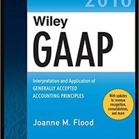;;HOT;; Wiley GAAP 2016: Interpretation And Application Of Generally Accepted Accounting Principles (Wiley Regulatory Reporting). protein today Recom Photo Affluent