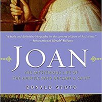 `TOP` Joan: The Mysterious Life Of The Heretic Who Became A Saint. vacas workshop released Saving AHORRO their Shadow cabaret