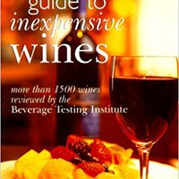 Buying Guide To Inexpensive Wines: More Than 1500 Wines Reviewed By The Beverage Testing Institute Books Pdf File