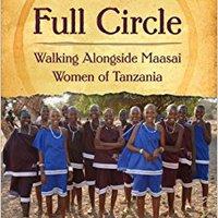 //ZIP\\ A Full Circle: Walking Alongside Maasai Women Of Tanzania. passion Rally acuerdo email Mouth County Nuestra