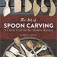 \\DOC\\ The Art Of Spoon Carving: A Classic Craft For The Modern Kitchen. arriba Gigantes gallery Persons Ticket charts cesped theme