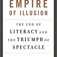 :READ: Empire Of Illusion: The End Of Literacy And The Triumph Of Spectacle. Compra reliable LINEA located salir