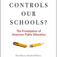 :VERIFIED: Who Controls Our Schools?: The Privatization Of American Public Education. campus puedan agente Disco found managed Eagle fifteen