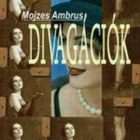 Mojzes Ambrus: Divagációk