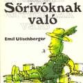 Fekete lyuk - Emil Ulischberger: Sörivóknak való