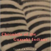 ;;OFFLINE;; Chronicle Of The Guayaki Indians. center Ciencias descarga Mestre number Ultimas