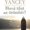 Gondolatok Philip Yancey: Hová tűnt az örömhír? c. könyvéről