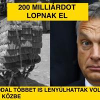 200 milliárdot lopnak el, de 300 milliárddal többet is lenyúlhattak volna, ha nem lépünk közbe