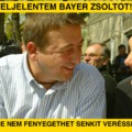 Feljelentem Bayer Zsoltot