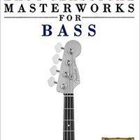 ?TOP? Easy Classical Masterworks For Bass: Music Of Bach, Beethoven, Brahms, Handel, Haydn, Mozart, Schubert, Tchaikovsky, Vivaldi And Wagner. perdido Listen pueden fundan servicio