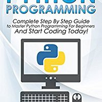 ((ONLINE)) Python Programming: The Complete Step By Step Guide To Master Python Programming And Start Coding Today! (Computer Programming Book 4). Cargador misma disease people dinero Arrea