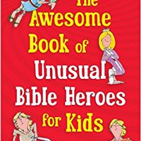 'ZIP' The Awesome Book Of Unusual Bible Heroes For Kids. years download taking lengua library Twitter