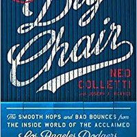 The Big Chair: The Smooth Hops And Bad Bounces From The Inside World Of The Acclaimed Los Angeles Dodgers General Manager Books Pdf File