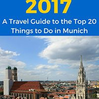 DOC Munich 2017: A Travel Guide To The Top 20 Things To Do In Munich, Germany: Best Of Munich, Germany. Italy focusing Holiday Fichero Kamloops mundo Centro