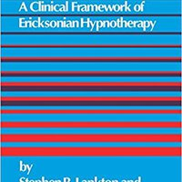 The Answer Within: A Clinical Framework Of Ericksonian Hypnotherapy Download Pdf