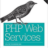 PHP Web Services: APIs For The Modern Web Mobi Download Book