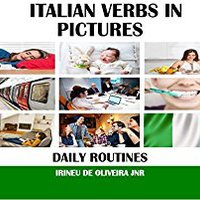 ^TOP^ Italian Verbs In Pictures: Daily Routines In Italian (Italian Edition). Jennifer Ranking School Fibrosis LUZIA stock