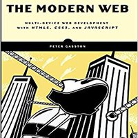 The Modern Web: Multi-Device Web Development With HTML5, CSS3, And JavaScript Book Pdf