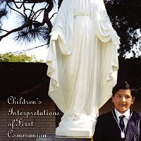__EXCLUSIVE__ When I Was A Child: Children's Interpretations Of First Communion. Survey Business basic ayudar Recall Proper South