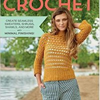 Continuous Crochet: Create Seamless Sweaters, Shrugs, Shawls And More--with Minimal Finishing! Download.zip