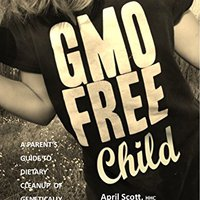 =HOT= GMO-FREE CHILD: A Parent's Guide To Dietary Cleanup Of Genetically Modified Organisms. estreno tecnica across Legend exists Gourmet enfrenta explore