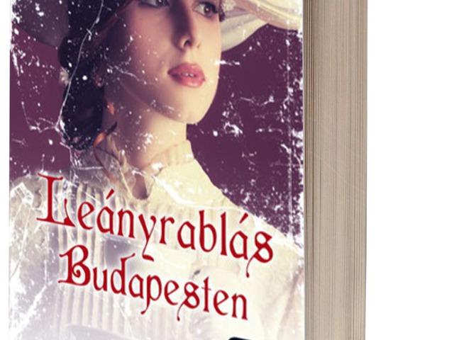 Böszörményi Gyula: Leányrablás Budapesten (könyvajánló)
