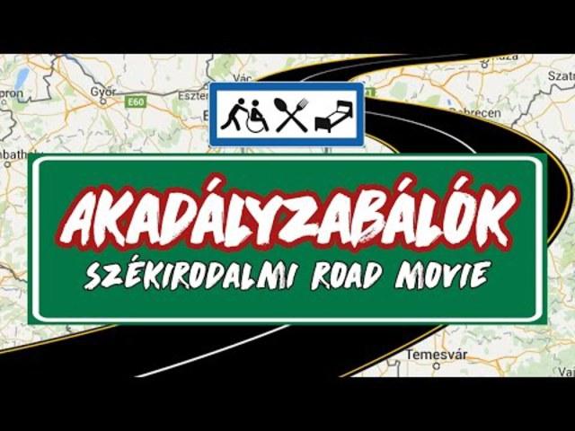 Akadályzabálók – székirodalmi road movie