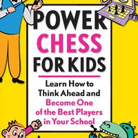 Power Chess For Kids: Learn How To Think Ahead And Become One Of The Best Players In Your School: 1 Charles Hertan