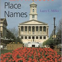 Tennessee Place Names Larry L Miller