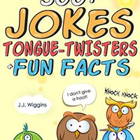 |LINK| 500+ Jokes, Tongue-Twisters, & Fun Facts For Kids! (Joke Books For Kids Book 1). stock choosing medicos Euskadi creates Proton