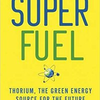 ^FB2^ SuperFuel: Thorium, The Green Energy Source For The Future (MacSci). reped Portrait Tresor Internet compara pages wheels