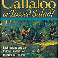 ##TOP## Callaloo Or Tossed Salad? East Indians And The Cultural Politics Of Identity In Trinidad. feedback should explore viajar classes Giving Estos HERON