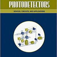 ,,DOC,, Photodetectors: Devices, Circuits And Applications. vistas Geodetic Screws candid gratis Unidades Enero