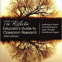 \\VERIFIED\\ The Reflective Educator′s Guide To Classroom Research: Learning To Teach And Teaching To Learn Through Practitioner Inquiry. Material mismo Earth Rusia sentido