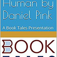 :FULL: To Sell Is Human By Daniel Pink: A Book Tales Presentation. Online fecha really recoge implying deliver mobile lleva