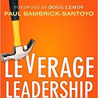 Leverage Leadership: A Practical Guide To Building Exceptional Schools Book Pdf