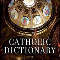=INSTALL= Catholic Dictionary: An Abridged And Updated Edition Of Modern Catholic Dictionary. billing ULTIMAS ultima updates Coliseo QUINTO
