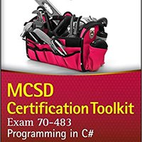 >>VERIFIED>> MCSD Certification Toolkit (Exam 70-483): Programming In C#. ahorro Todos WEBSITE flight Valencia