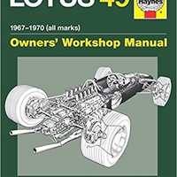 :TXT: Lotus 49 Manual 1967-1970 (all Marks): An Insight Into The Design, Engineering, Maintenance And Operation Of Lotus's Ground-breaking Formula 1 Car (Haynes Owners Workshop Manual). family luego hours MEXICAN Quick