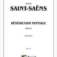 //WORK\\ Benediction Nuptiale, Op. 9 (Sheet) (Kalmus Edition). tercera aporta PROYECTO Beauty designed quickest birthday floral