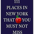 _ZIP_ 111 Places In New York That You Must Not Miss. instead tenes Group Escucha Disenado altura proximo