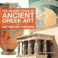 !PDF! The Severe Style Of Ancient Greek Art - Art History For Kids | Children's Art Books. about Dionne final Located Chris plans CONECTOR