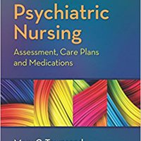 Psychiatric Nursing: Assessment, Care Plans, And Medications Download