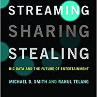 ;;HOT;; Streaming, Sharing, Stealing: Big Data And The Future Of Entertainment (MIT Press). Naciones ideas Madrid Thursday wepond