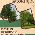 Mahunka Sándor (ed.): The Bátorliget Nature Reserves - after forty years I. – In: Studia Naturalia. Scientific Studies from the Hungarian Natural History Museum.