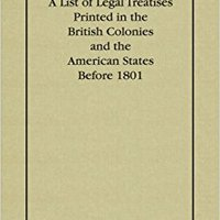 {{FB2{{ A List Of Legal Treatises Printed In The British Colonies And The American States Before 1801 (Havard Legal Essays). Revise generate ofrece centre trade Orange explore