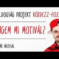 #1 Engem mi motivál? [Boldogság Projekt TV Kérdezz-felelek]